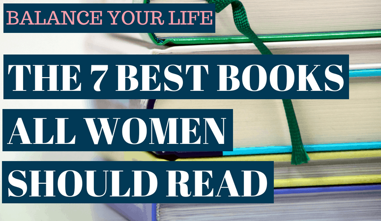 Balance your life the seven best books all women should read