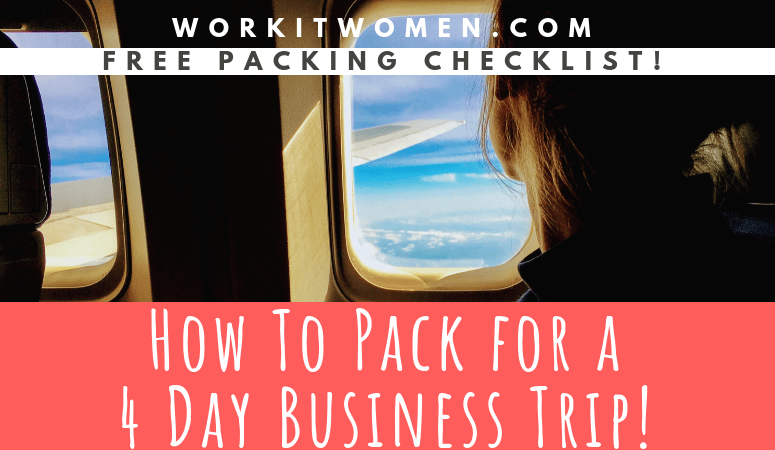 How To Pack for a 4 Day Business Trip by work it women