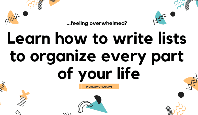 Feeling Overwhelmed? …make a list.