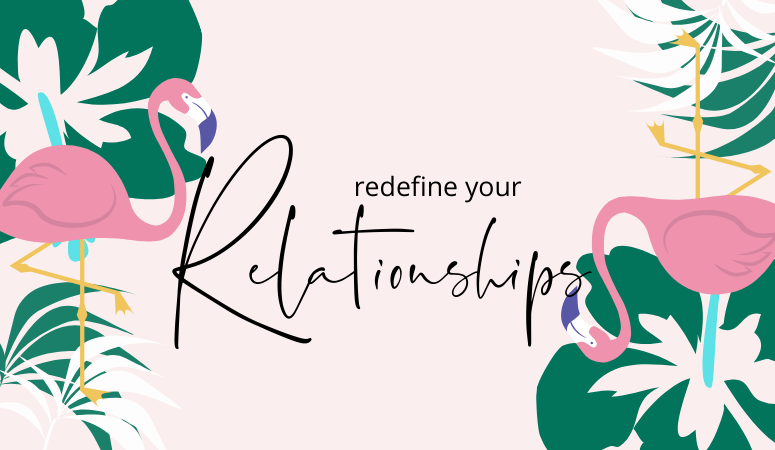 Redefine your relationships for work it women